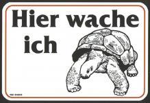 Warnschild - Hier wache ich - 309051 - Gr. ca. 15 x 10 cm - Spaßschild Tiere