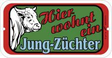 Schild - Hier wohnt ein Jungzüchter - 308225 - Gr. ca. 14, 5cm x 7, 5cm - Tiere Landwirtschaft Rind