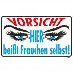 Spaßschild - Vorsicht - Hier beißt Frauchen selbst - 309066 - Gr. ca. 25 x 15 cm