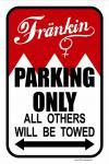 Hinweisschild - Parkschild - Fränkin Parking only... - 303096-1 -