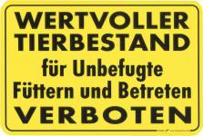 """(308596) """" WERTVOLLER TIERBESTAND für Unbefugte Füttern und Betreten VERBOTEN"""" PST-Schild Hinweisschild Schild Kunststoffschild - NEU Gr. ca. 30 x 20cm"""