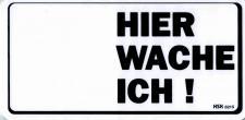 Warnschild - HIER WACHE ICH! - Gr. 20 x 10 cm - 308215 - Sicherheit