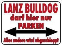 """(309671) Warnschild Hinweisschild PST-Schild """" LANZ BULLDOG darf hier nur PARKEN..."""" NEU Gr. ca. 40x30cm"""