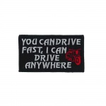 Aufnäher Patches You can drive fast Gr. 9, 2 x 5, 2 cm 00303