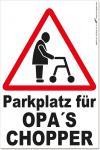 Hinweisschild - Parkschild - Parkplatz für Opas Chopper - Gr. ca. 200 x 300 mm - 308610-01 -