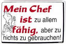 Spruch-Schild - Mein Chef ist zu allem fähig... - 308993 - 30cm x 20cm - Arbeit Kunststoffschild