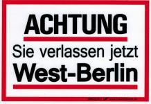 Hinweis- Schild - ACHTUNG - SIE VERLASSEN JETZT WESTER BERLIN - Gr. 15 X 10, 5 cm - 308322 - DDR