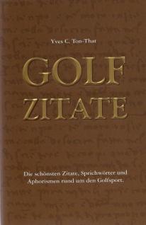 Golf Zitate Die schönsten Zitate, Sprichwörter und Aphorismen rund um den Golfsport