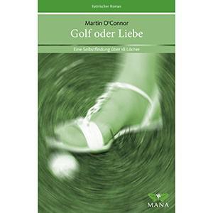 Martin O?Connor: Golf oder Liebe