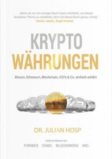 Kryptowährungen Das neue Buch (Kindle Edition) von Bestsellerautor und Blockchain Experte Dr. Julian Hosp