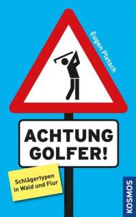 ACHTUNG GOLFER! Schlägertypen in Wald und Flur von Eugen Pletsch - Vorschau 2