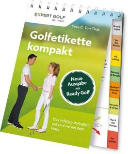 Golfetikette kompakt - Das richtige Verhalten auf und neben dem Platz