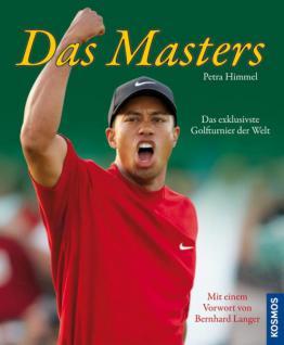 DAS MASTERS - Das exklusivste Golfturnier der Welt von Petra Himmel