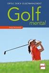 Antje Heimsoeth - Golf mental - Erfolg durch Selbstmanagement