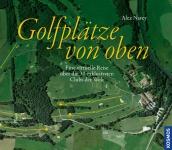 Golfplätze von oben: Eine virtuelle Reise über die 30 exklusivsten Clubs der Welt