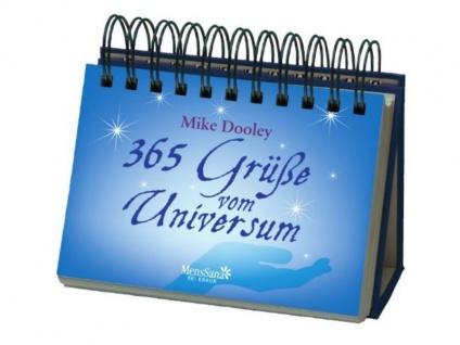 Mike Dooley's immerwährender Kalender 365 Grüße vom Universum