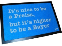 Fußmatte - Its nice to be a Preiss, but its higher to be a Bayer