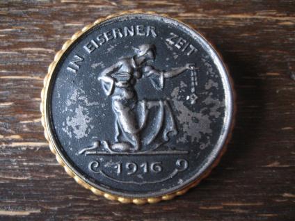 patriotische Münze Medaille In Eiserner Zeit WW1 Gold gab ich zur Wehr Brosche