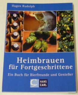 Buch Heimbrauen für Fortgeschrittene Bier brauen Hobbybrauer Brauanleitung