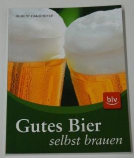 Buch Gutes Bier selbst brauen mit Anleitung und Rezepte