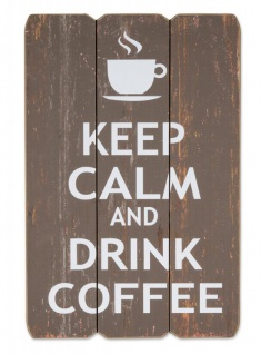 Holzschild Wandbild Keep Calm Coffee Holzbild Wandobjekt Dekoration