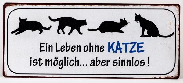 """Blechschild mit Aufschrift: Ein Leben ohne KATZE ..."""", 30 x 13 cm"""