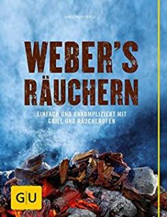Webers Räuchern Einfach und unkompliziert mit Grill und Räucherofen