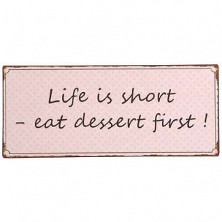 IB Laursen Metallschild Life is short eat dessert first rosa Blechschild Vintage