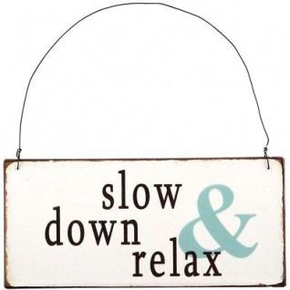 IB Laursen Metallschild - Slow down & Relax - Deko Schild Metall Blechschild