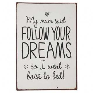 """IB Laursen Metallschild My mum said follow your dreams ..."""" Dekoschild Blechsch"""""""