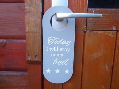 Türschild Today I will Stay in my Bed grau weiß Nicht stören Holzschild