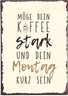 IB Laursen Schild Möge Dein Kaffee stark sein - Deko Schild Metall Blechschild