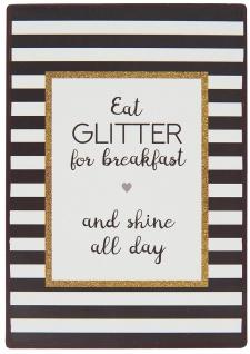 IB Laursen Schild EAT GLITTER for breakfast and shine all day Metallschild 20 cm
