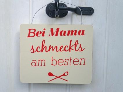 Schild - Bei Mama schmeckts am Besten - Deko Vintage Küche Retro Kochen