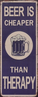 Blechschild Bier Kneipe Beer IS CHEAPER THAN THERAPY 47, 5 cm x 19, 0 cm
