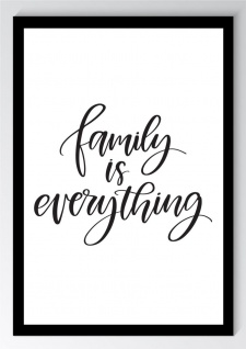 Family is everything Spruch Kunstdruck Poster -ungerahmt- Bild DIN A4 A3 K0679