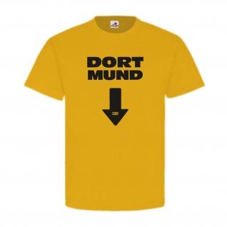 Dort Mund Fun Humor Stadt Spaß Lustig Scheiss EGS T-Shirt #24391