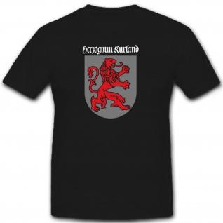 Herzogtum Kurland Heimat Deutschland - T Shirt #6812