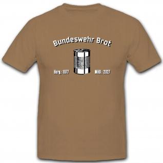 BW Brot Dose Bundeswehr Frisches Brot - T Shirt #6691