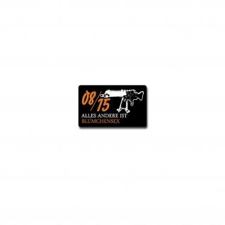 08-15 ALLES ANDERE IST BLÜMCHENSEX Aufkleber Sticker MG 11x7cm #A3833