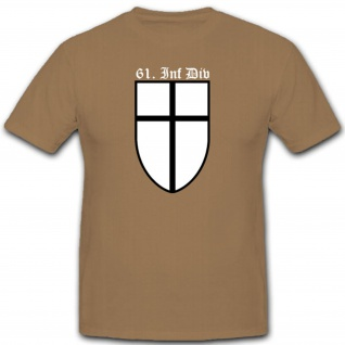 61 Infdiv Infanteriedivision 61 WK Wh Wappen Abzeichen T Shirt #3038 - Vorschau 1