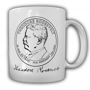 Tasse Theodore Roosevelt USA Präsident der Vereinigten Staaten #14160