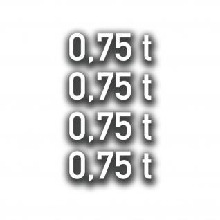 Aufkleber/Sticker 0, 75t PKW Anhänger Gewicht Auto 750kg Kasten 3, 5x9, 4cm A2967