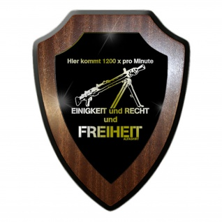 Wappenschild / Wandschild - Hier kommt 1200 pro Minute EINIGKEIT und RECHT und FREIHEIT Maschinengewehr Waffe Militär Bundeswehr Deutschland Emblem Humor #18886