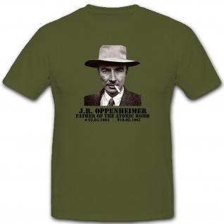 Julius Robert Oppenheimer Physiker Atombombe Nuklearwaffe Bombe - T Shirt #10539