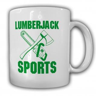 Lumberjack Sports Baumfäller Holzfäller Axt Kettensäge - Tasse #26581