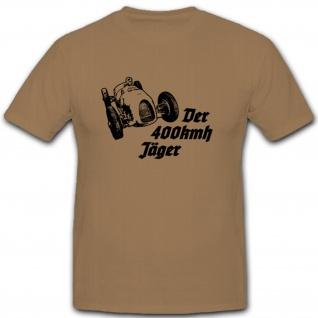 Der 400kmh Jäger Deutschland AU Auto Rennwagen Autorennen - T Shirt #11507