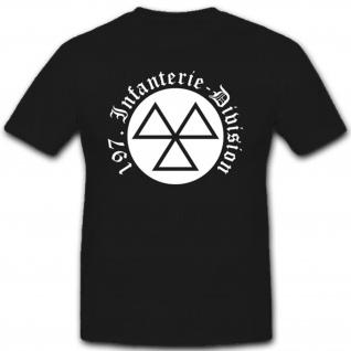 197. InfDiv Infanteriedivision Wh Wk Wappen Emblem Abzeichen - T Shirt #3037