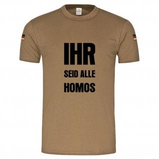 BW Tropen IHR seid alle HOMOS Fun Humor Spaß original Tropenshirt #15076