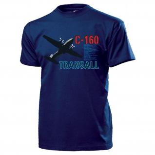 C-160 Transall Daten_Bundeswehr Luftwaffe LTG Flugzeug - T Shirt #13260